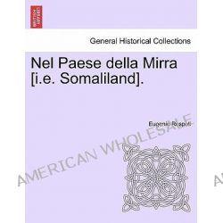 Nel Paese Della Mirra [I.E. Somaliland]. by Eugenio Ruspoli, 9781241340445.