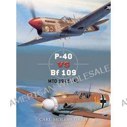 P-40 Warhawk Vs. Bf 109, Mto 1942-44 by Carl Molesworth, 9781849084697.