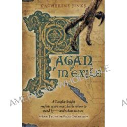 Pagan in Exile, Book Two of the Pagan Chronicles by Catherine Jinks, 9780763626914.