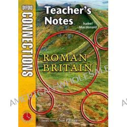Oxford Connections, Year 3: The Romans; History - Teacher's Notes by Isabel Macdonald, 9780198348672.
