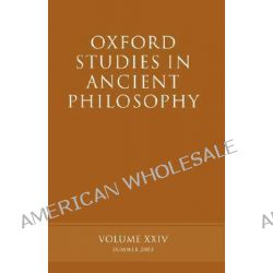Oxford Studies in Ancient Philosophy: Volume XXIV, Summer 2003 by David Sedley, 9780199263448.