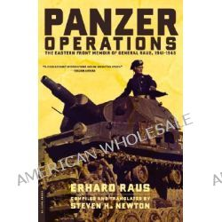 Panzer Operations, The Eastern Front Memoir of General Raus, 1941-1945 by Erhard Raus, 9780306814099.