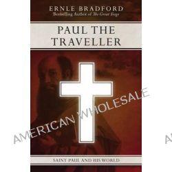 Paul the Traveller by Ernle Bradford, 9781497637955.