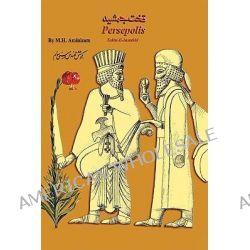 Persepolis, Takht-E-Jamshid by M. H. Aminisam, 9781434309471.