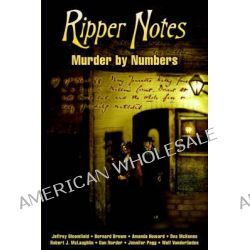 Ripper Notes, Murder by Numbers by Dan Norder, 9780975912935.