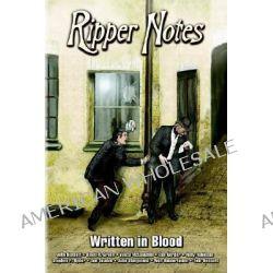 Ripper Notes, Written in Blood by Dan Norder, 9780978911201.