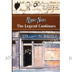 Ripper Notes, The Legend Continues by Wolf Vanderlinden, 9780978911225.