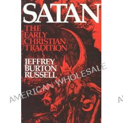 Satan, The Early Christian Tradition by Jeffrey Burton Russell, 9780801494130.
