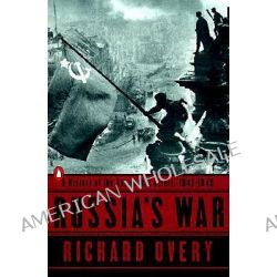 Russia's War, A History of the Soviet Effort: 1941-1945 by R. J. Overy, 9780140271690.