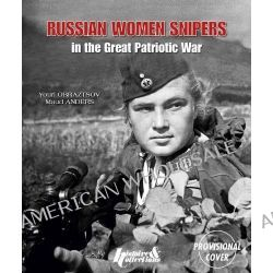 Russian Women Snipers, In the Great Patriotic War by Youri Obraztsov, 9782352503880.