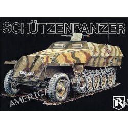 Schutzenpanzer, War Horse of the Panzer-grenadiers by Bruce Culver, 9781930571297.