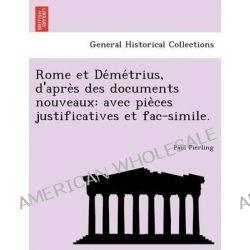 Rome Et de Me Trius, D'Apre S Des Documents Nouveaux, Avec Pie Ces Justificatives Et Fac-Simile. by Paul Pierling, 9781241785055.