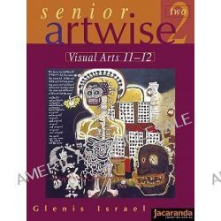 Senior Artwise 2, Visual Arts 11-12 by Glenis Israel, 9780701637767.