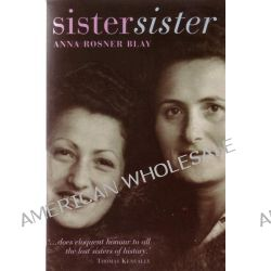 Sister, Sister by Anna Rosner Blay, 9780868066479.