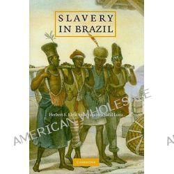 Slavery in Brazil by Herbert S. Klein, 9780521141925.