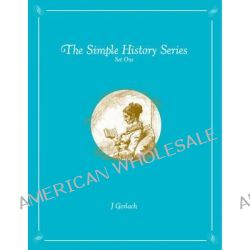 Simple History Series: Set one, Hawaii, Congo, Crusades, Cold War, Christopher Columbus, Nez Perce Indians, and Spanish Civil War by John Gerlach, 9780978866549.