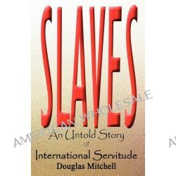 Slaves by Douglas J Mitchell, 9780983626114.