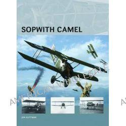 Sopwith Camel, Air Vanguard by Jon Guttman, 9781780961767.