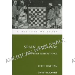 Spain, 1157-1300, A Partible Inheritance by Peter Linehan, 9781444339758.