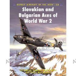 Slovakian and Bulgarian Aces of World War 2 by Jiri Rajilch, 9781841766522.