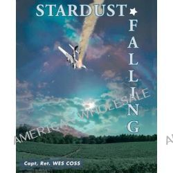 Stardust Falling by Wes Coss, 9780977924301.