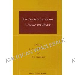 The Ancient Economy, Evidence and Models by J. G. Manning, 9780804757553.