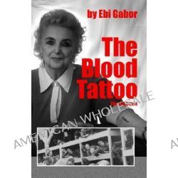 The Blood Tattoo by Ebi Gabor, 9780974846330.
