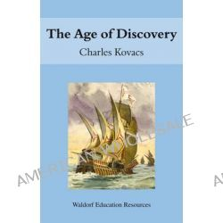 The Age of Discovery by Charles Kovacs, 9780863154515.