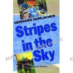 Stripes in the Sky, A Wartime Memoir by G.L. Durlacher, 9781852422028.