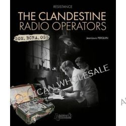 The Clandestine Radio Operators by Jean-Louis Perquin, 9782352501831.