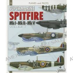 Supermarine Spitfire, Volume I, Mk.I - Mk.II - Mk.V by Phil Listemann, 9782352503439.