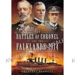 The Battles of Coronel and the Falklands, 1914 by Geoffrey Bennett, 9781783462797.