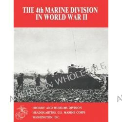 The 4th Marine Division in World War II by Usmcr First Lieutenant John C Chapin, 9781494458409.