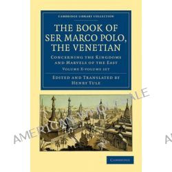 The Book of Ser Marco Polo, the Venetian - 2-Volume Set, Cambridge Library Collection: Travel and Exploration (Paperback) by Marco Polo, 9781108022088.