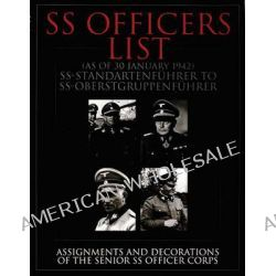 SS Officers List (as of January 1942), SS-Standartfuhrer to SS-Oberstgruppenfuhrer - Assignments and Decorations of the Senior Ss Officer Corps by Schiffer Publishing Ltd., 9780764310614.
