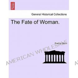 The Fate of Woman. by Francis Short, 9781241366131.