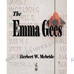 The Emma Gees by Wes McBride Herbert Wes McBride, 9781603862325.
