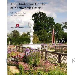 The Elizabethan Garden at Kenilworth Castle, Re-Creating the Elizabethan Garden at Kenilworth Castle by John Watkins, 9781848020344.