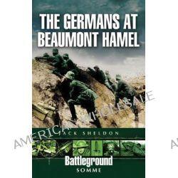 The Germans at Beaumont Hamel by Jack Sheldon, 9781844154432.