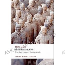 The First Emperor, Selections from the Historical Records by Sima Qian, 9780199574391.