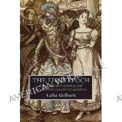 The First Epoch, The Eighteenth Century and the Russian Cultural Imagination by Luba Golburt, 9780299298142.