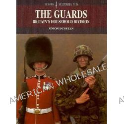 The Guards, The, British Army's Household Division by Simon Dunstan, 9781859150627.