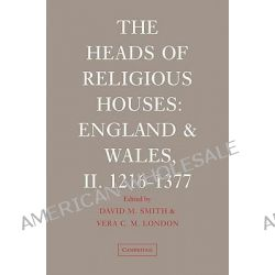 The Heads of Religious Houses: 2, England and Wales, II. 1216-1377 by David M. Smith, 9780521028486.