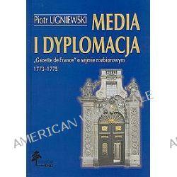 Media i dyplomacja - Piotr Ugniewski