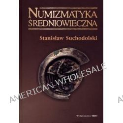 Numizmatyka średniowieczna - Stanisław Suchodolski
