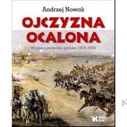 Ojczyzna Ocalona - Andrzej Nowak