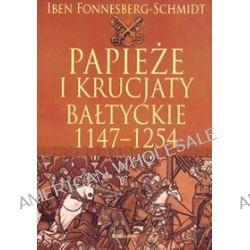 Papieże i Krucjaty bałtyckie 1147-1254 - Iben Fonnesberg-Schmidt