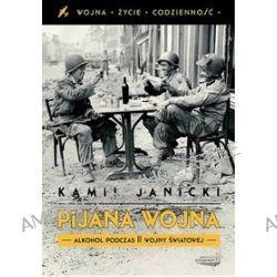 Pijana wojna - Kamil Janicki