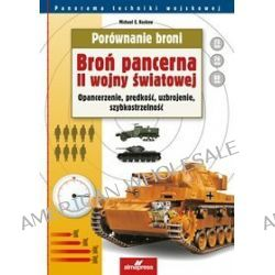 Porównanie broni. Broń pancerna II wojny światowej - Michael E. Haskew