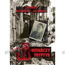Powstańczy tryptyk - Zbigniew Blichewicz